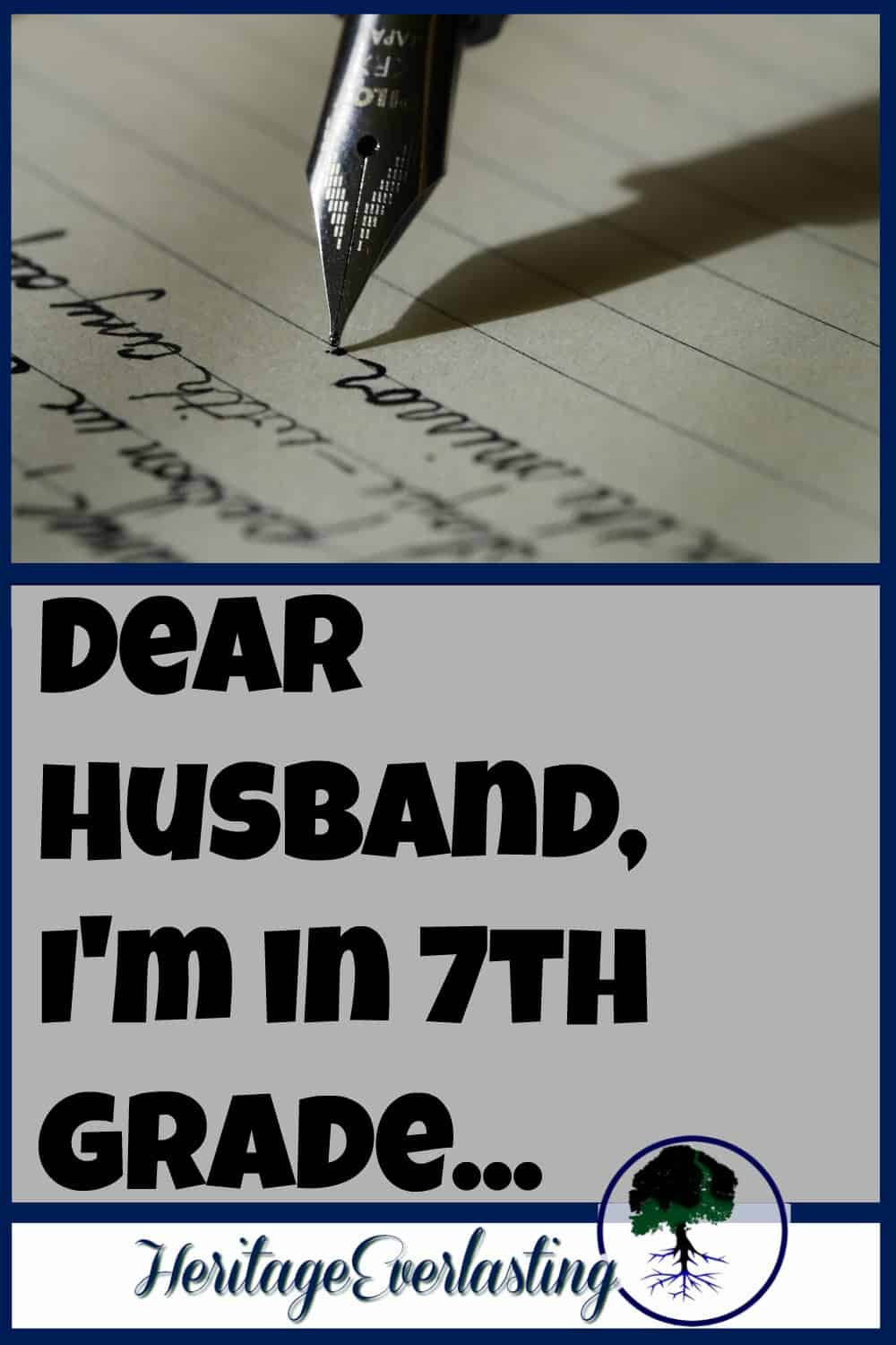 Dear Husband I m in 7th grade A Life Heritage