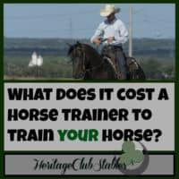 Horse Training | Horse Care | Horses | Cowboy | Cowboy Lifestyle | What does it cost a trainer to train your horse? You may be surprised. Thank him for all the hard work he is doing for his family and for you.