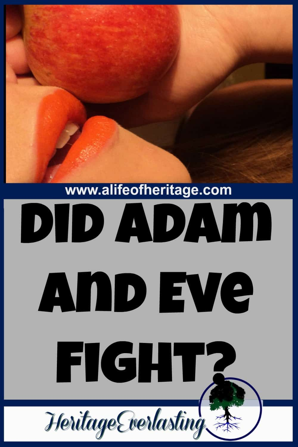 did adam and eve fight a life of heritage