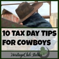 Cowboy Lifestyles | Cowboys | Tax day tips for cowboys | Tax Day Tips: Don't let taxes be the ruin of you. Make it as easy as possible. Get it done, then go back out, step on that horse and make some more money.